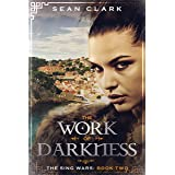 The Work of Darkness (The Sing Wars Book 2)