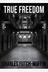 True Freedom Kindle Edition