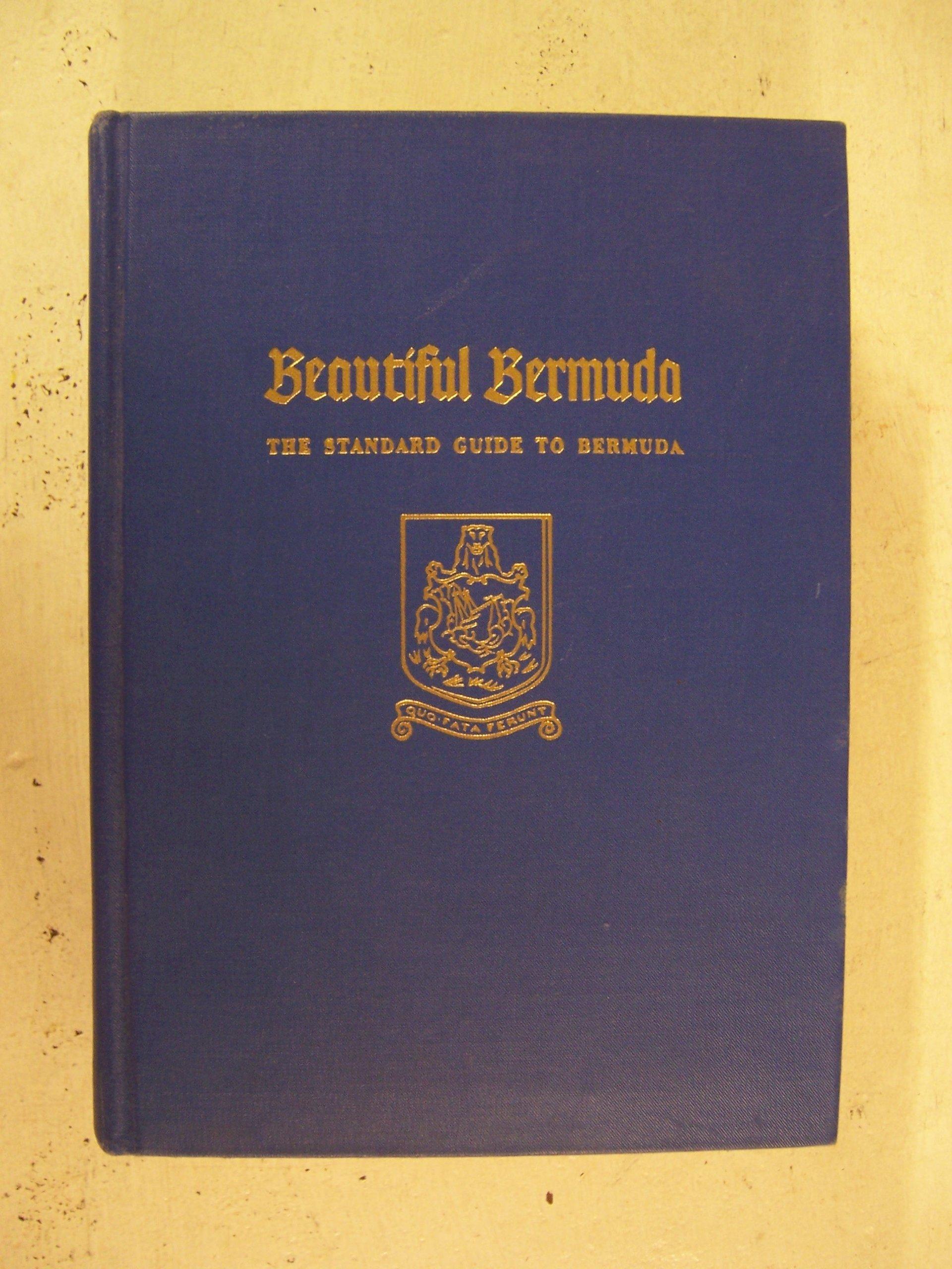 Beautiful Bermuda: The Standard Guide to Bermuda