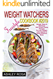 Weight Watchers Freestyle Cookbook #2019: Simple, Easy & Delicious WW Smart Points Recipes To Lose Weight, Live happier & Build Attractive Body