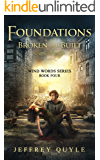 Foundations Broken and Built (The Wind Word Series Book 4)