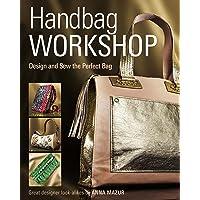Handbag Workshop: Design and Sew the Perfect Bag