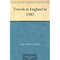 Travels in England in 1782 (English Edition)