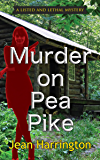 Murder on Pea Pike (A Listed and Lethal Mystery Book 1)