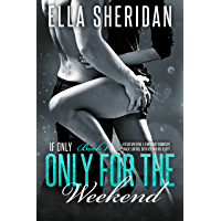 Only for the Weekend (If Only Book 1) (English Edition)