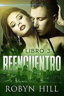 Reencuentro - Libro 3: (Romántica Contemporánea) (Spanish Edition)