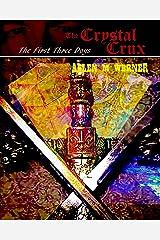 The Crystal Crux - The First Three Days (The Crystal Crux - YA Book 1) Kindle Edition