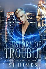 A History of Trouble: A Beacon Hill Sorcerer Collection (The Beacon Hill Sorcerer) Kindle Edition