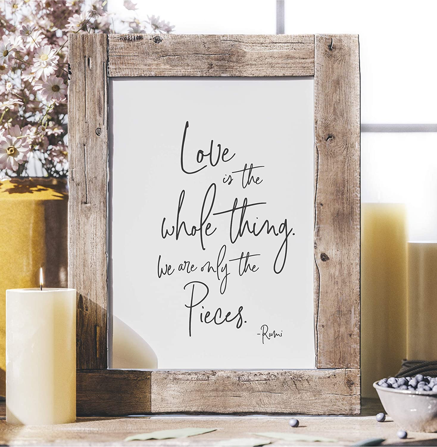 Love is the Whole Thing We Are ly the Pieces Inspirational Wall Art Rumi Quote for Wedding Sign and Family Wall Decor Rustic Wedding