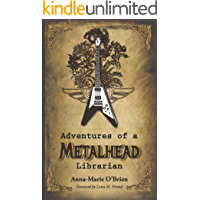 Adventures of a Metalhead Librarian: A Rock N' Roll Memoir book cover