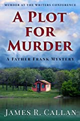 A Plot for Murder, A Father Frank Mystery: Murder at the Writers Conference Kindle Edition