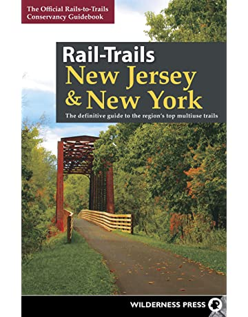 Rail-Trails New Jersey & New York: The Definitive Guide to the Regions Top