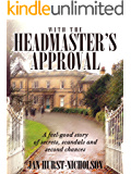 With the Headmaster's Approval: a feel good story of secrets, scandals and second chances.