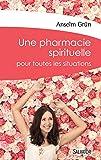 Une Pharmacie Spirituelle pour toutes les situations