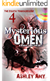 Mysterious Omen: A Dark, Paranormal, Bully, Reverse Harem Romance (The Eighth Transgressor Book 4)