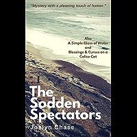 The Sodden Spectators: A Trio of Suspense Stories