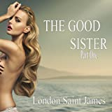 The Good Sister: Part One