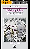 Políticas públicas. Ensayo sobre la intervención del Estado en la solución de problemas públicos (Gobierno y Políticas Públicas nº 2)