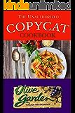 The Unauthorized Copycat Cookbook: Olive Garden Italian Restaurant