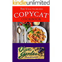 The Unauthorized Copycat Cookbook: Olive Garden Italian Restaurant (English Edition)