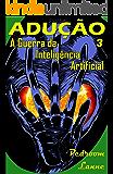 Adução - Final: A Guerra da Inteligência Artificial