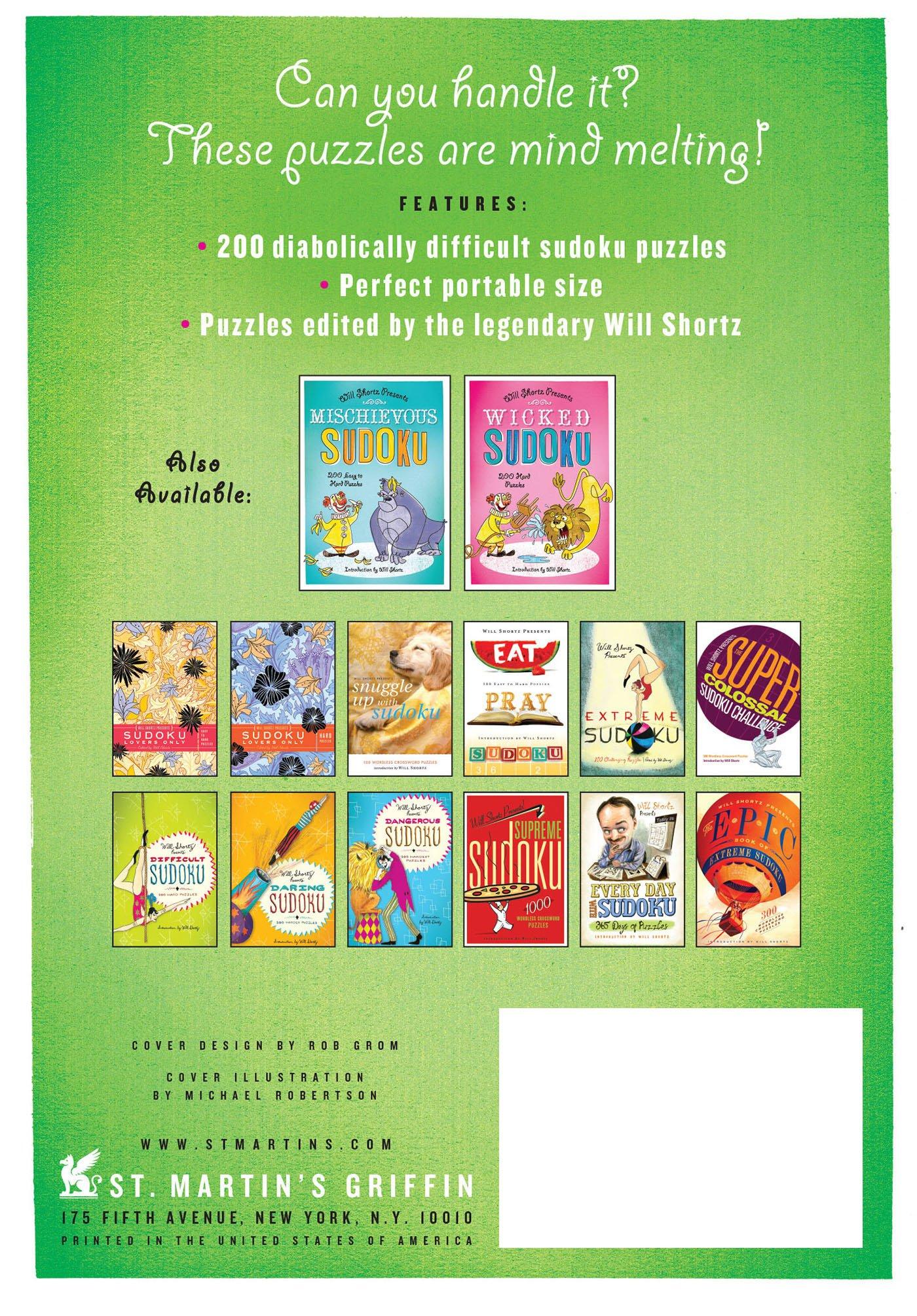 Will Shortz Presents Devious Sudoku: 200 Very Hard Puzzles: Will Shortz:  9781250003980: Amazon.com: Books