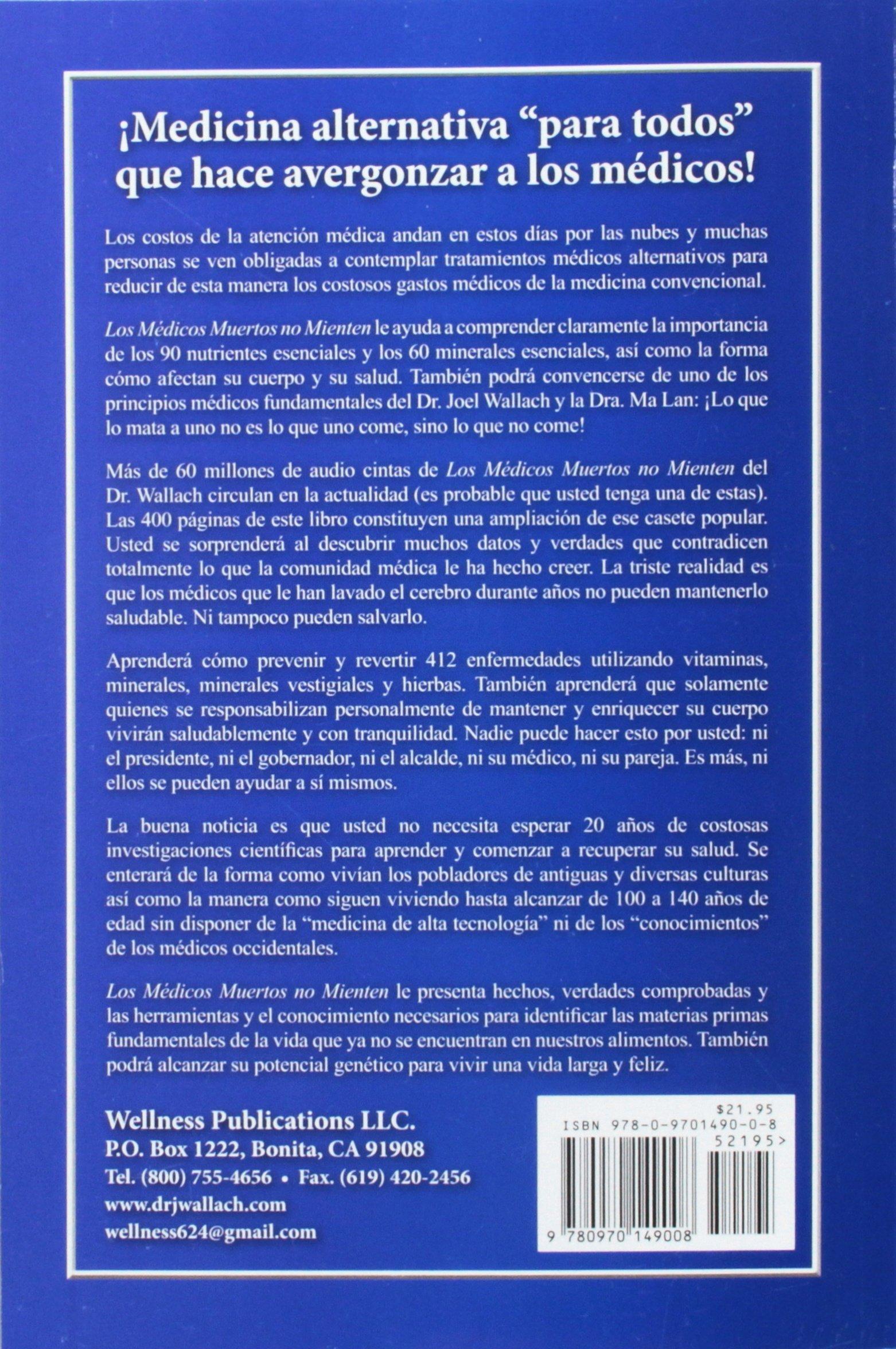 Los Medicos Muertos No Mienten (Spanish Edition): Dr. Joel D Wallach, Dr. Ma Lan, Nelly Cervantes, Luis Valdivia, na: 9780970149008: Amazon.com: Books