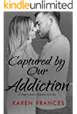 Captured by our Addiction (The Captured Series Book 5)