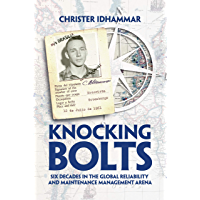 Knocking Bolts: Six decades in the global Reliability and Maintenance Management arena