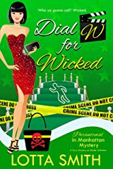 Dial W for Wicked (Paranormal in Manhattan Mystery: A Cozy Mystery on Kindle Unlimited Book 12) Kindle Edition