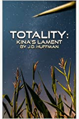 TOTALITY: Kina's Lament Kindle Edition