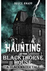 Haunting of the Blackthorne House (A Blackwater Tale) Kindle Edition