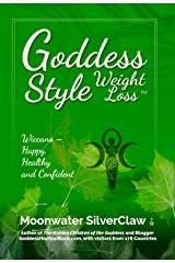 Goddess Style Weight Loss: Wiccans -- Happy, Healthy and Confident Kindle Edition