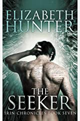 The Seeker: Irin Chronicles Book Seven Kindle Edition