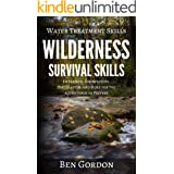 Water Treatment Skills: Filtration, Disinfection, Distillation, and More for the Adventurer or Prepper (Wilderness Survival S