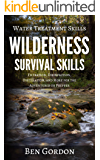 Water Treatment Skills: Filtration, Disinfection, Distillation, and More for the Adventurer or Prepper (Wilderness…