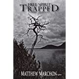 Free Spirit Trapped: A Poetry Anthology