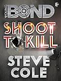 Shoot To Kill (Young Bond)