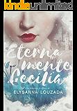 Eternamente Cecilia: Um romance de época no Brasil