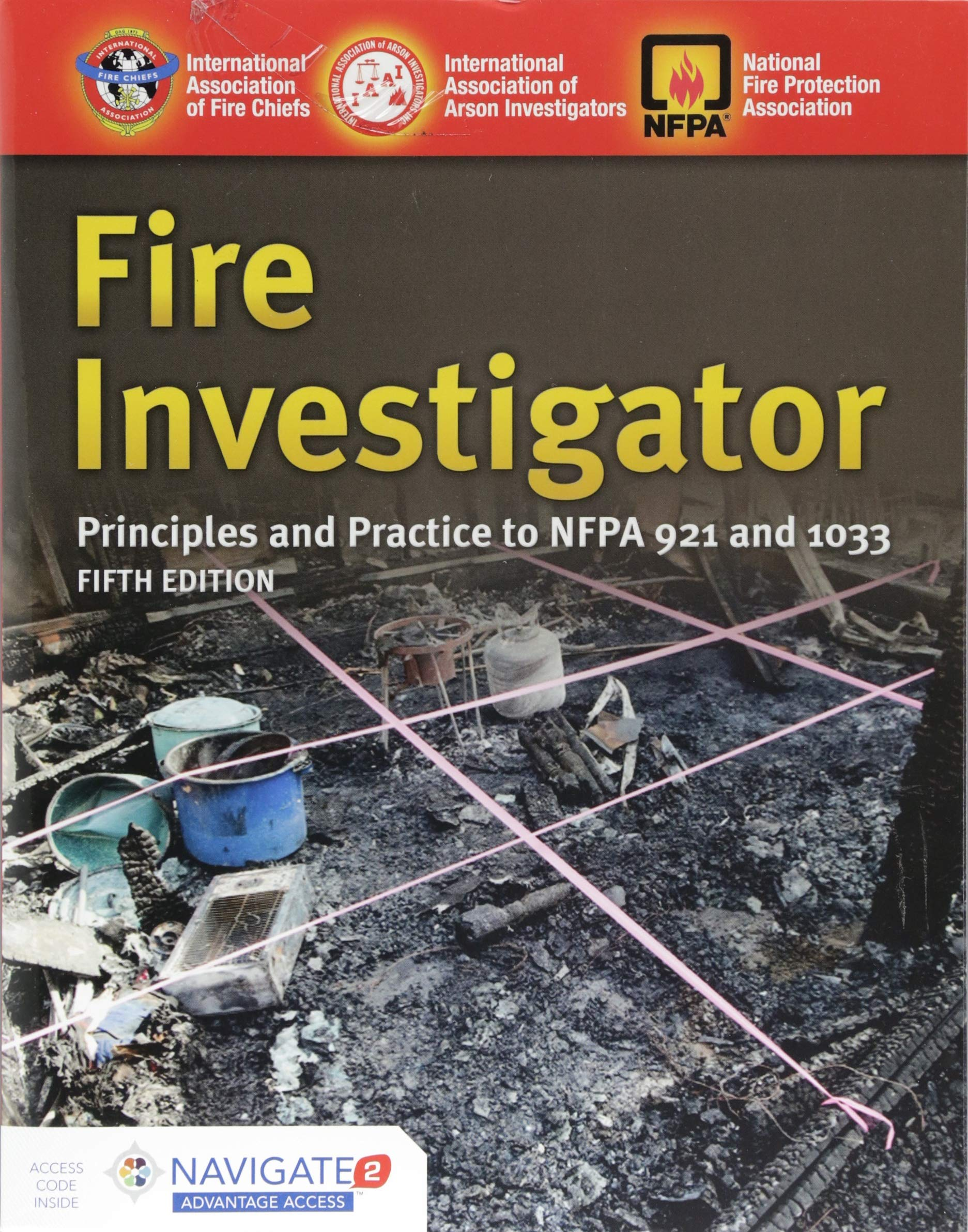 Fire Investigator  Principles And Practice To NFPA 921 And 1033