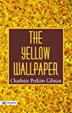 The Yellow Wallpaper Kindle Edition By Gilman Charlotte