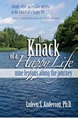 The Knack of a Happy Life: nine lessons along the journey Kindle Edition