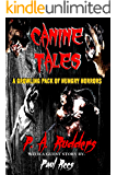 Canine Tales: A Growling Pack of Hungry Horrors (The Creature Tales collection Book 2)