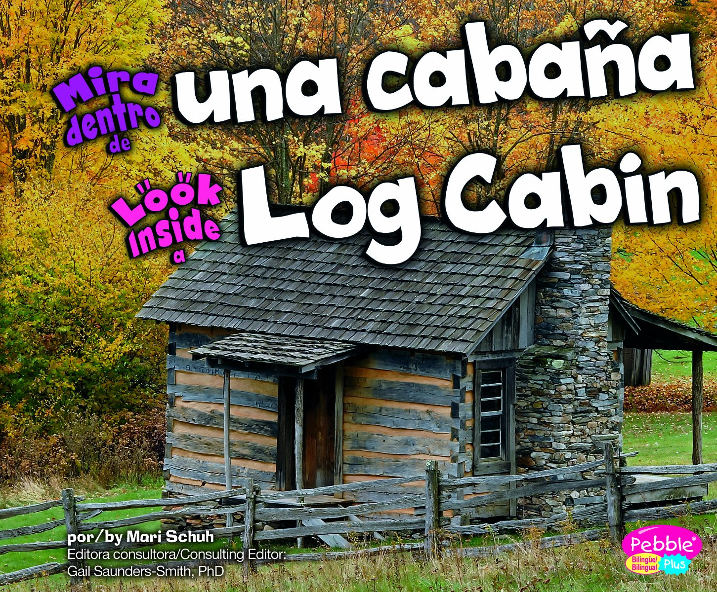 Mira dentro de una cabaña/Look Inside a Log Cabin (Mira dentro/Look Inside) (Multilingual Edition)