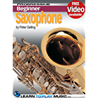 Saxophone Lessons for Beginners: Teach Yourself How to Play Saxophone (Free Video Available) (Progressive Beginner) book cover