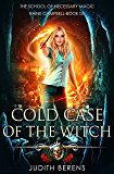 Cold Case Of The Witch: An Urban Fantasy Action Adventure (School of Necessary Magic Raine Campbell Book 5) (English Edition)