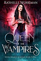 Queen of the Vampires: A Vampire Fairy Tale (Seven Magics Academy Book 3) Kindle Edition
