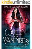 Queen of the Vampires: A Vampire Fairy Tale (Seven Magics Academy Book 3)