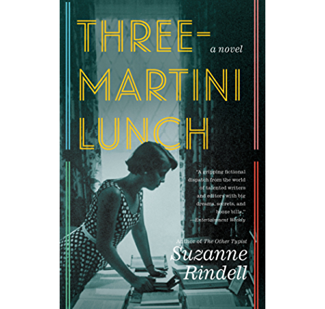 Three Martini Lunch Kindle Edition By Rindell Suzanne Literature Fiction Kindle Ebooks Amazon Com