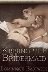 Kissing The Bridesmaid: A Sherman Cousin Short Story 2.5 (BBW) (Sherman Family Series Book 0) Kindle Edition